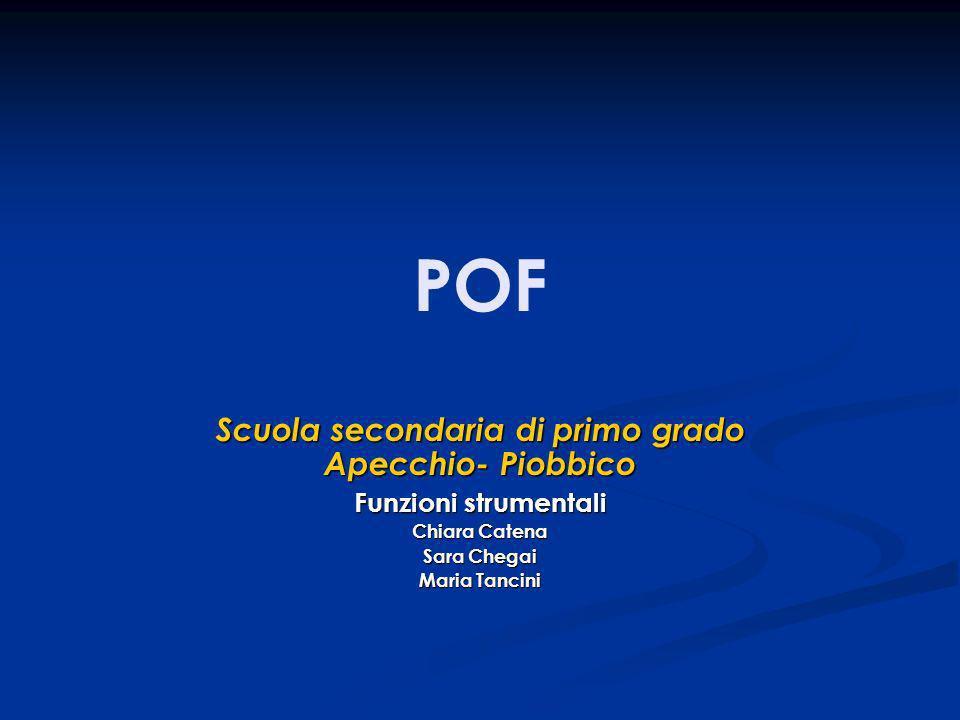 POF Scuola secondaria di primo grado Apecchio- Piobbico Funzioni strumentali Chiara Catena Sara Chegai Maria Tancini