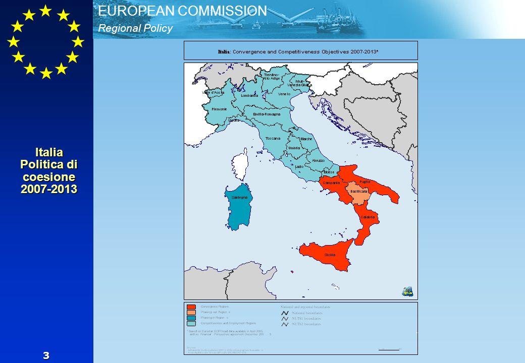 Regional Policy EUROPEAN COMMISSION 3 Italia Politica di coesione 2007-2013
