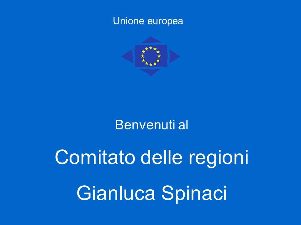 Benvenuti al Comitato delle regioni Gianluca Spinaci Unione europea