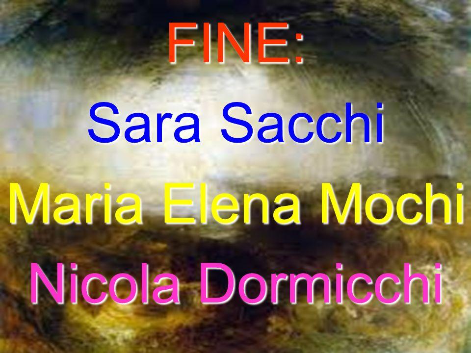 FINE: Sara Sacchi Maria Elena Mochi Nicola Dormicchi