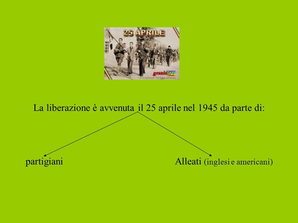 La liberazione è avvenuta il 25 aprile nel 1945 da parte di: partigiani Alleati (inglesi e americani)