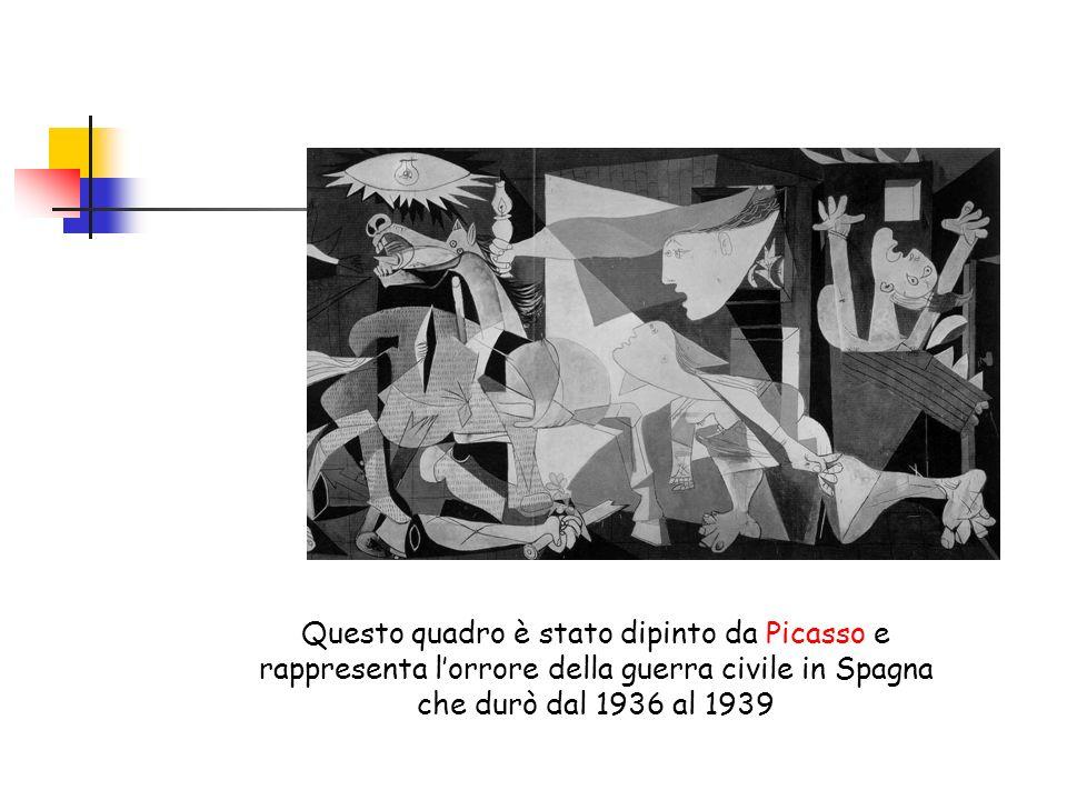 Questo quadro è stato dipinto da Picasso e rappresenta lorrore della guerra civile in Spagna che durò dal 1936 al 1939