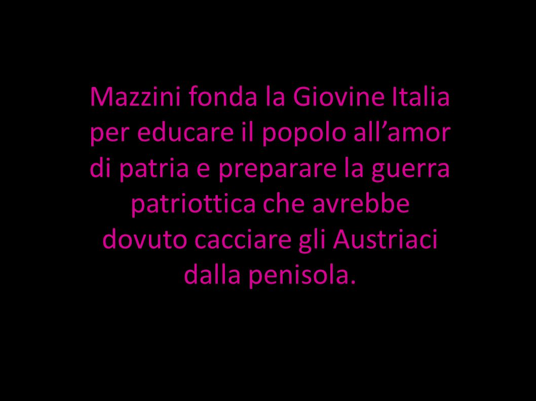 L obiettivo di questa organizzazione era quello di trasformare l Italia in una repubblica democratica unitaria, secondo i principi di libertà, indipendenza e unità, destituendo i governi dei precedenti Stati Preunitari.