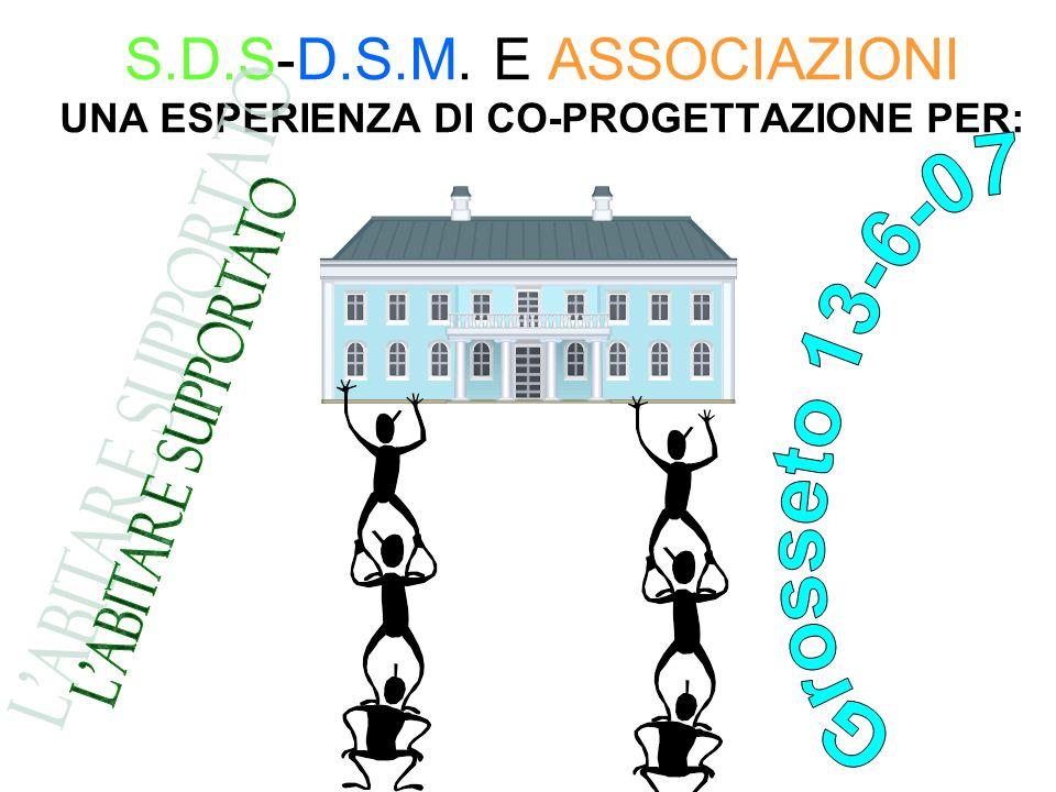 S.D.S-D.S.M. E ASSOCIAZIONI UNA ESPERIENZA DI CO-PROGETTAZIONE PER: