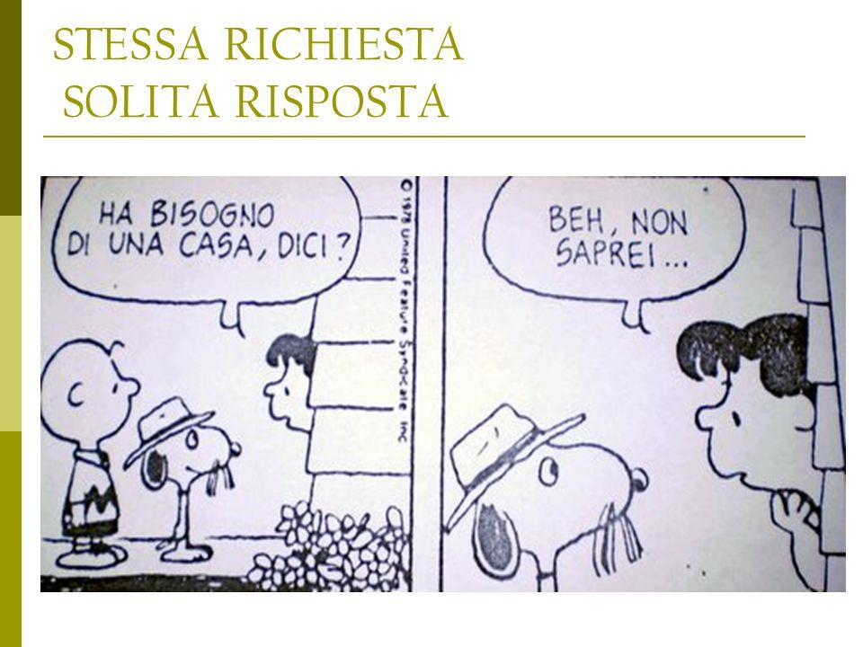 STESSA RICHIESTA SOLITA RISPOSTA
