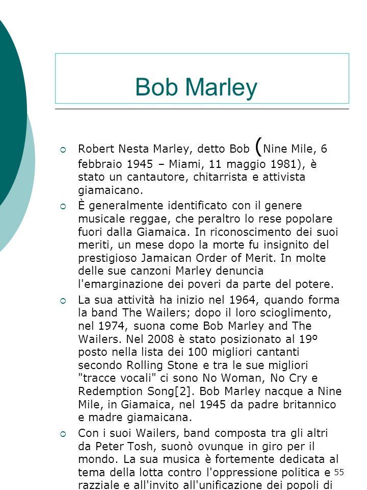 Musica: Bob Marley le origini di Bob; I pregiudizi raziali; Labbandono della scuola, del lavoro e gli esordi musicali I Wailers; La strada del success