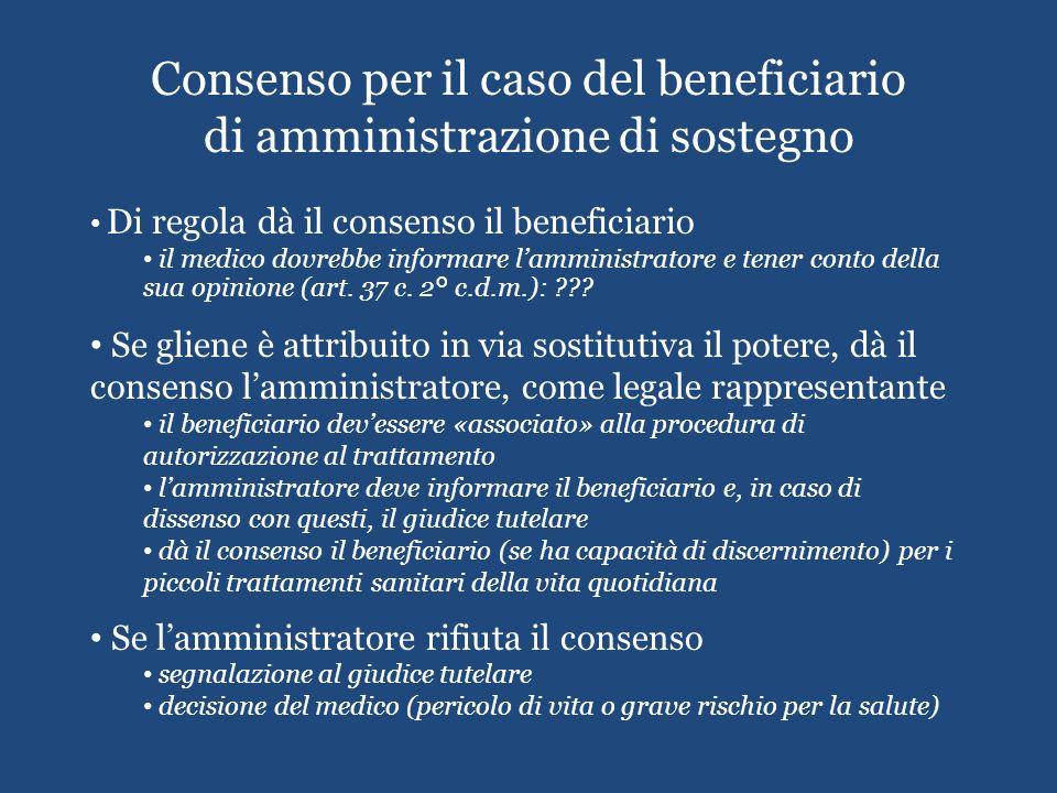 Consenso per il caso del beneficiario di amministrazione di sostegno Di regola dà il consenso il beneficiario il medico dovrebbe informare lamministra