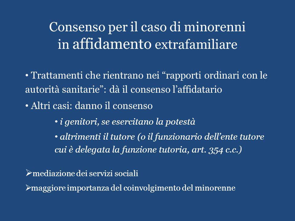 Consenso per il caso di minorenni in affidamento extrafamiliare Trattamenti che rientrano nei rapporti ordinari con le autorità sanitarie: dà il conse
