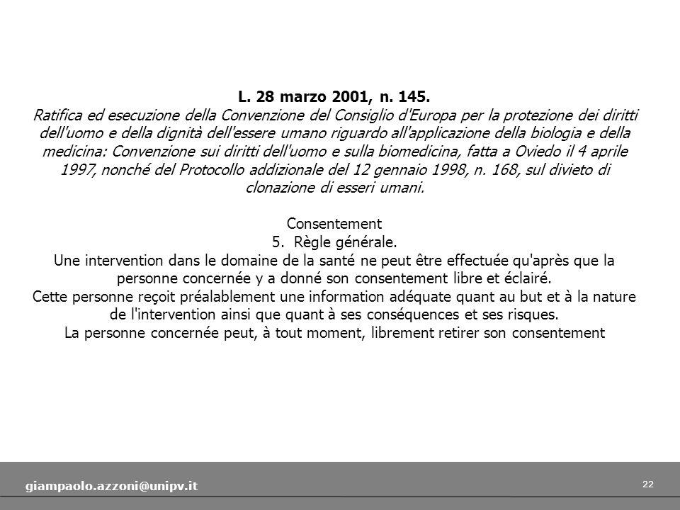 22 giampaolo.azzoni@unipv.it L. 28 marzo 2001, n. 145. Ratifica ed esecuzione della Convenzione del Consiglio d'Europa per la protezione dei diritti d
