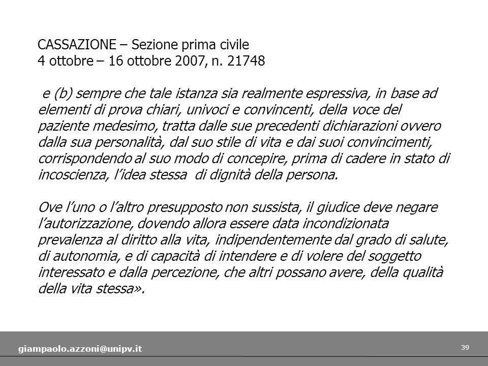 39 giampaolo.azzoni@unipv.it CASSAZIONE – Sezione prima civile 4 ottobre – 16 ottobre 2007, n. 21748 e (b) sempre che tale istanza sia realmente espre