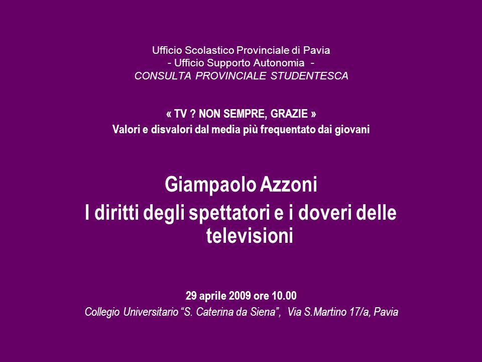 Ufficio Scolastico Provinciale di Pavia - Ufficio Supporto Autonomia - CONSULTA PROVINCIALE STUDENTESCA « TV ? NON SEMPRE, GRAZIE » Valori e disvalori