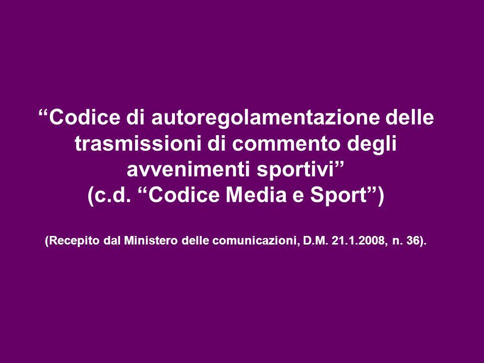 Codice di autoregolamentazione delle trasmissioni di commento degli avvenimenti sportivi (c.d. Codice Media e Sport) (Recepito dal Ministero delle com