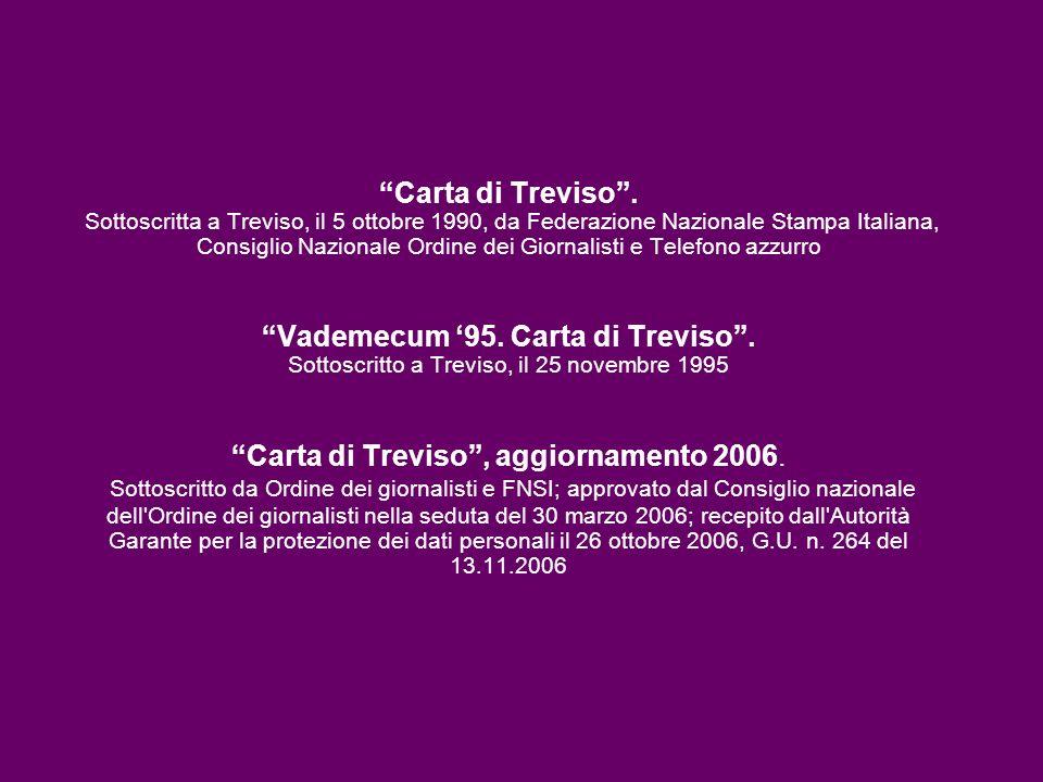 Carta di Treviso. Sottoscritta a Treviso, il 5 ottobre 1990, da Federazione Nazionale Stampa Italiana, Consiglio Nazionale Ordine dei Giornalisti e Te