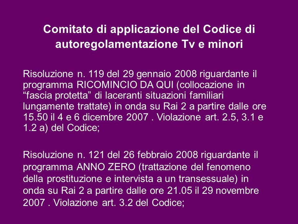 Comitato di applicazione del Codice di autoregolamentazione Tv e minori Risoluzione n. 121 del 26 febbraio 2008 riguardante il programma ANNO ZERO (tr