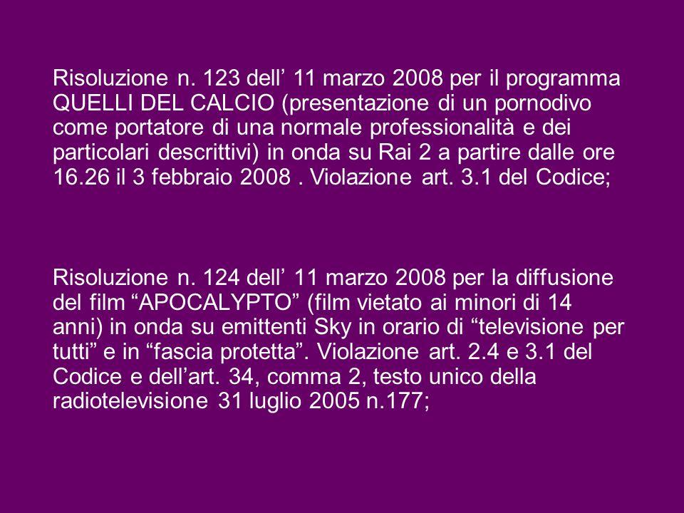 Risoluzione n. 124 dell 11 marzo 2008 per la diffusione del film APOCALYPTO (film vietato ai minori di 14 anni) in onda su emittenti Sky in orario di