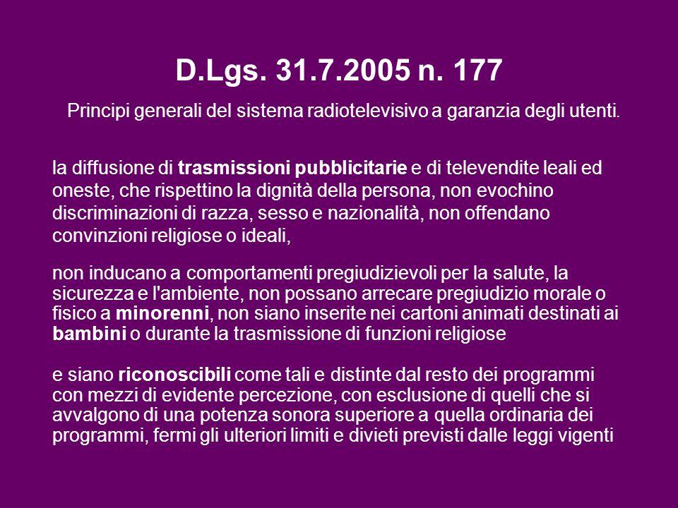 D.Lgs. 31.7.2005 n. 177 Principi generali del sistema radiotelevisivo a garanzia degli utenti. la diffusione di trasmissioni pubblicitarie e di televe