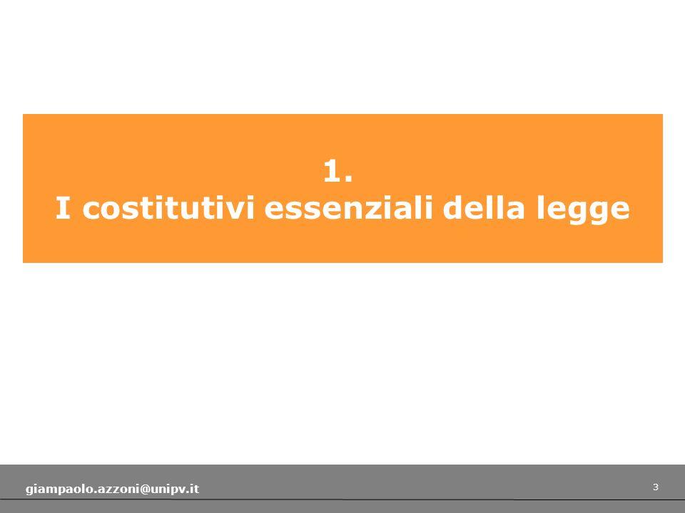 3 giampaolo.azzoni@unipv.it 1. I costitutivi essenziali della legge
