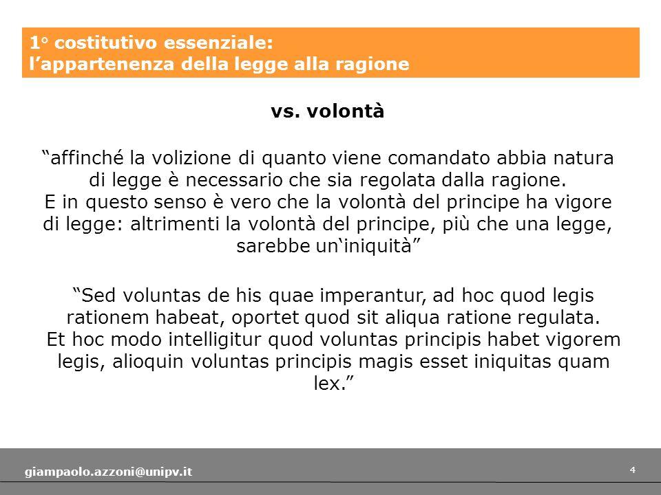 4 giampaolo.azzoni@unipv.it 1° costitutivo essenziale: lappartenenza della legge alla ragione vs.