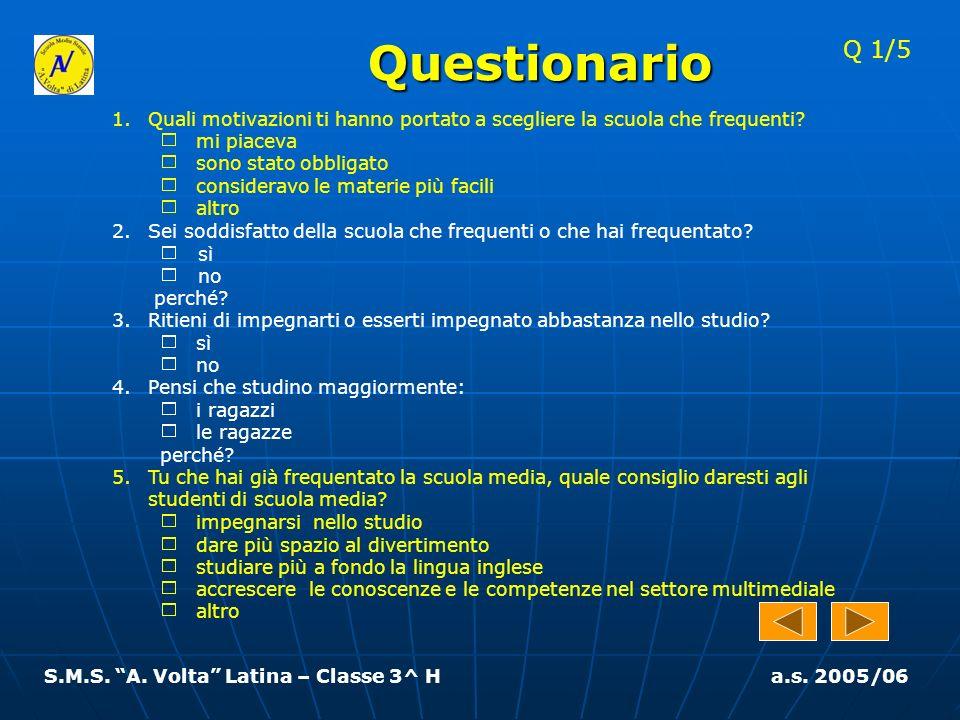 S.M.S. A. Volta Latina – Classe 3^ H a.s. 2005/06 Che cosa ti aspetti dal futuro?