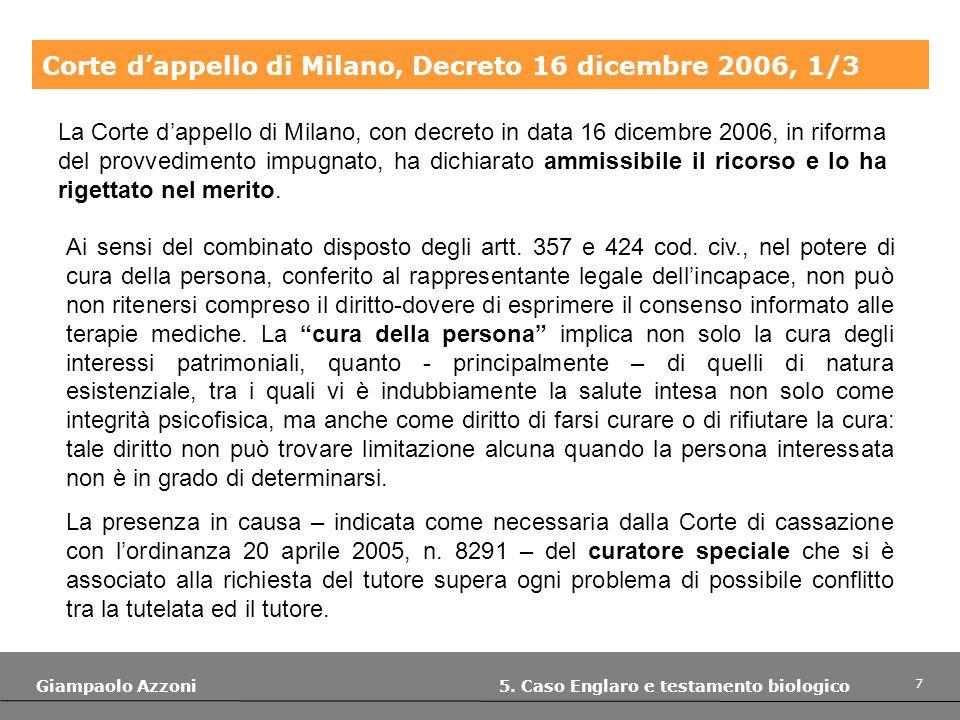7 Giampaolo Azzoni 5. Caso Englaro e testamento biologico Corte dappello di Milano, Decreto 16 dicembre 2006, 1/3 La Corte dappello di Milano, con dec