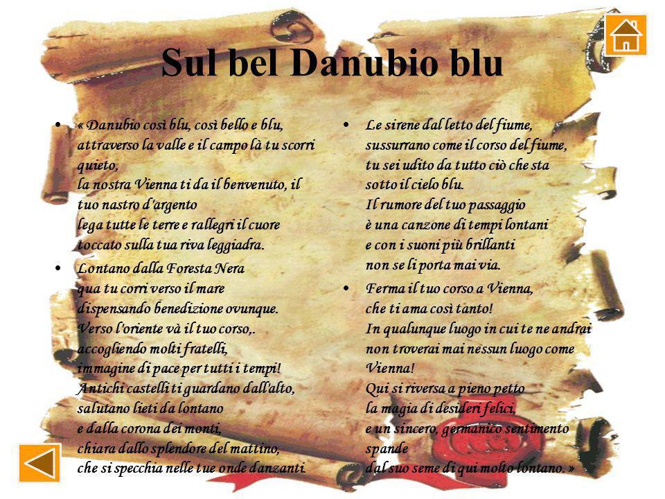 An der schönen blauen Donau Donau so blau, so schön und blau, durch Tal und Au wogst ruhig du hin, dich grüßt unser Wien, dein silbernes Band knüpft L