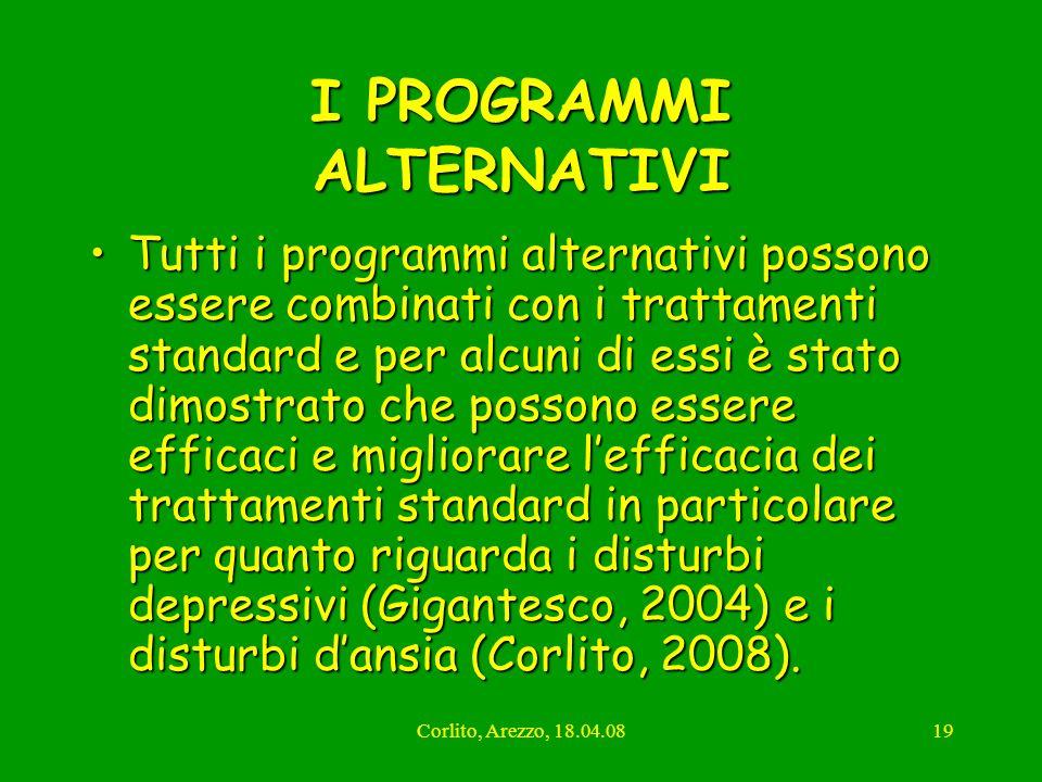 Corlito, Arezzo, 18.04.0819 I PROGRAMMI ALTERNATIVI Tutti i programmi alternativi possono essere combinati con i trattamenti standard e per alcuni di