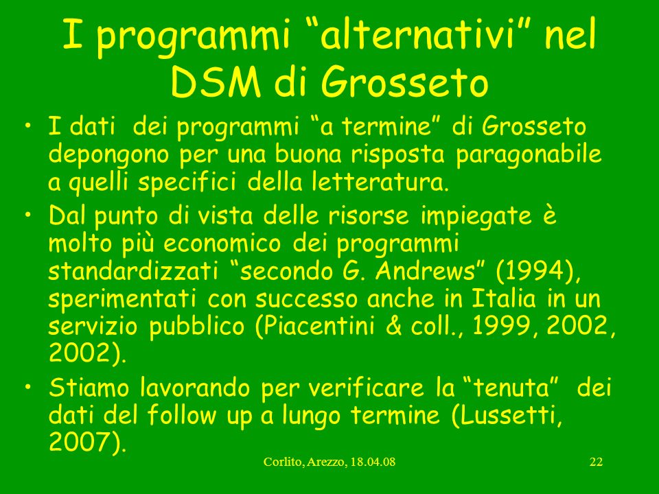 Corlito, Arezzo, 18.04.0822 I programmi alternativi nel DSM di Grosseto I dati dei programmi a termine di Grosseto depongono per una buona risposta pa