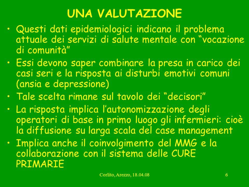 Corlito, Arezzo, 18.04.086 UNA VALUTAZIONE Questi dati epidemiologici indicano il problema attuale dei servizi di salute mentale con vocazione di comu
