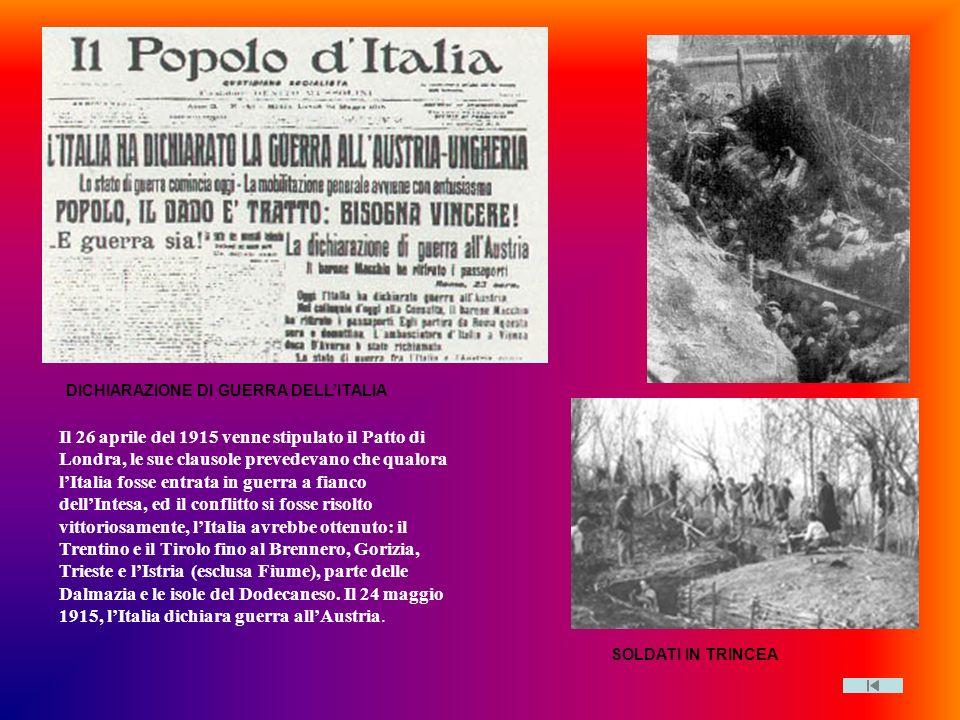 Dichiarazione guerra Italia DICHIARAZIONE DI GUERRA DELLITALIA SOLDATI IN TRINCEA Il 26 aprile del 1915 venne stipulato il Patto di Londra, le sue cla