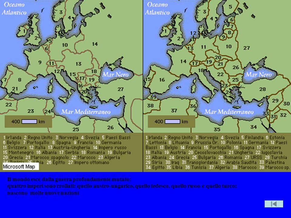 Muta carta Europa Il mondo esce dalla guerra profondamente mutato: quattro imperi sono crollati: quello austro-ungarico, quello tedesco, quello russo