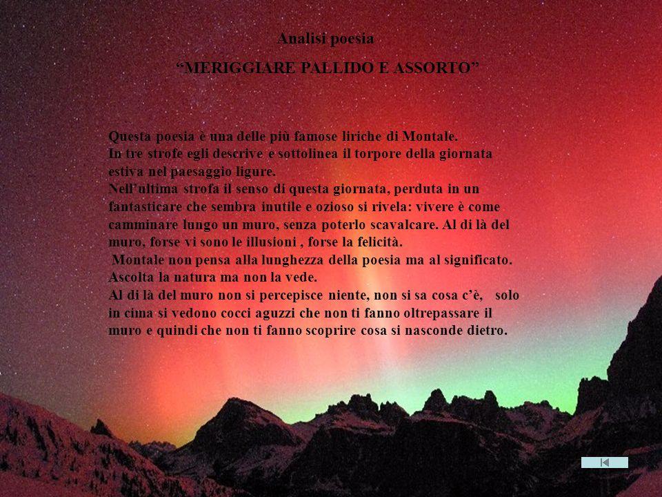 Questa poesia è una delle più famose liriche di Montale. In tre strofe egli descrive e sottolinea il torpore della giornata estiva nel paesaggio ligur