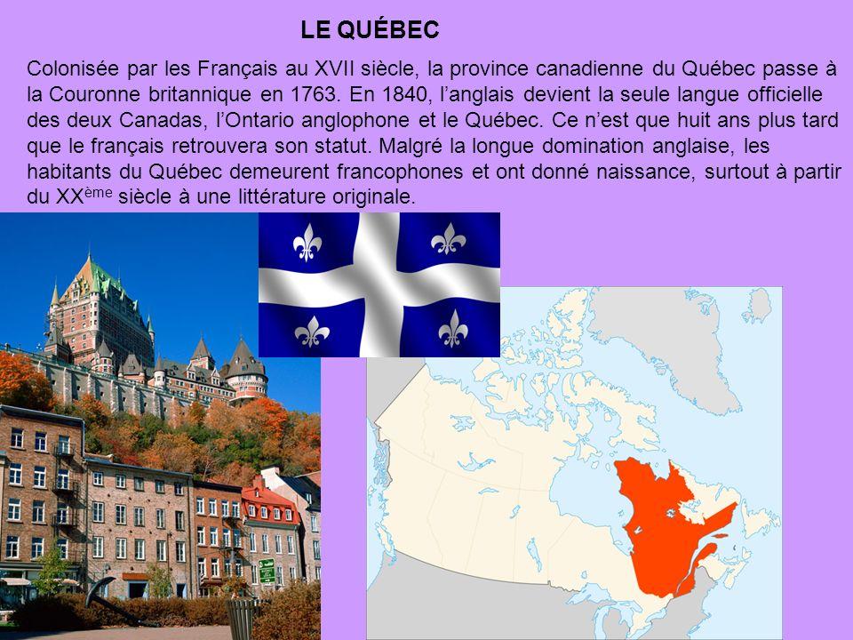 Colonisée par les Français au XVII siècle, la province canadienne du Québec passe à la Couronne britannique en 1763. En 1840, langlais devient la seul