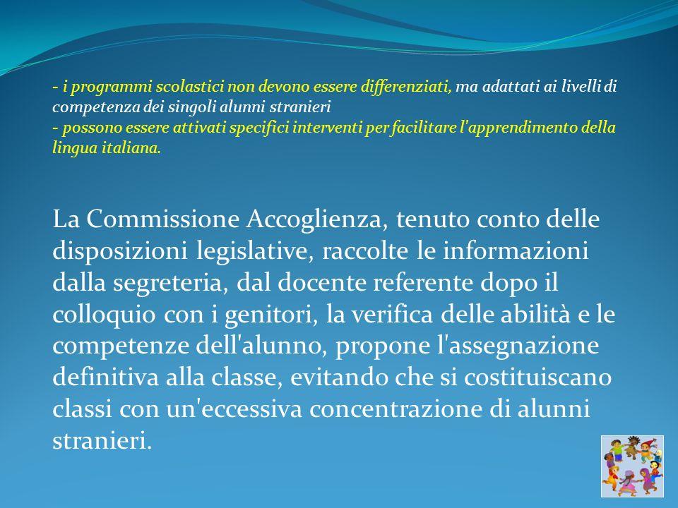 - i programmi scolastici non devono essere differenziati, ma adattati ai livelli di competenza dei singoli alunni stranieri - possono essere attivati specifici interventi per facilitare l apprendimento della lingua italiana.