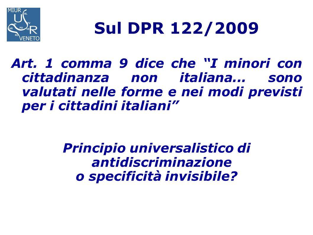 Sul DPR 122/2009 Art. 1 comma 9 dice che I minori con cittadinanza non italiana... sono valutati nelle forme e nei modi previsti per i cittadini itali