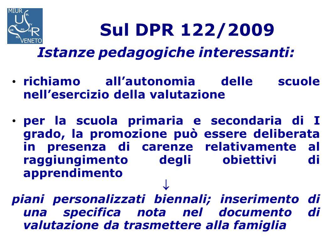 Sul DPR 122/2009 Istanze pedagogiche interessanti: richiamo allautonomia delle scuole nellesercizio della valutazione per la scuola primaria e seconda