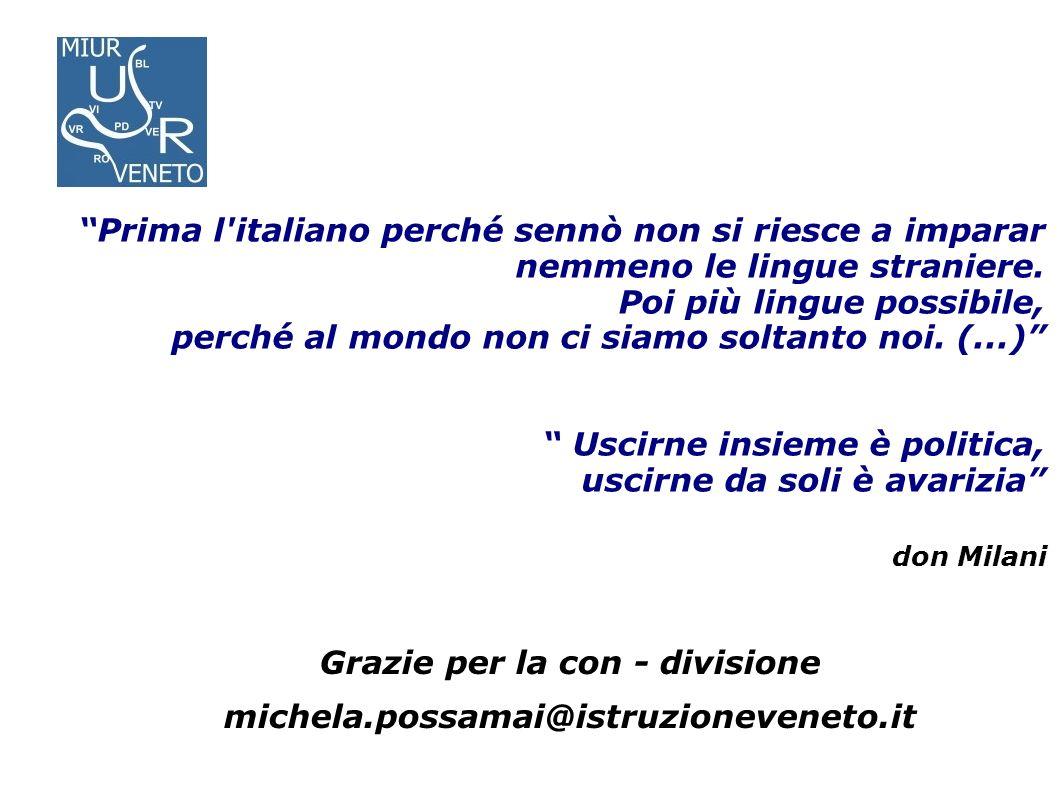 don Milani Grazie per la con - divisione michela.possamai@istruzioneveneto.it Prima l'italiano perché sennò non si riesce a imparar nemmeno le lingue