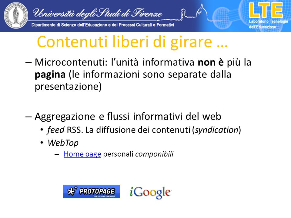 Immagini Flickr (www.flickr.com/) Flickr Zoto (www.zoto.com/) Zoto Video YouTube (www.youtube.com/) YouTubewww.youtube.com/ TeacherTube (www.teachertube.com/) TeacherTube Documenti Scribd Scribd (www.scribd.com/) Presentazioni SlideShare (www.slideshare.net/) SlideShare Strumenti di condivisione