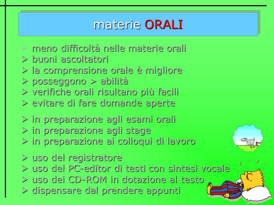 meno difficoltà nelle materie orali b buoni ascoltatori l la comprensione orale è migliore p posseggono > abilità v verifiche orali risultano più faci