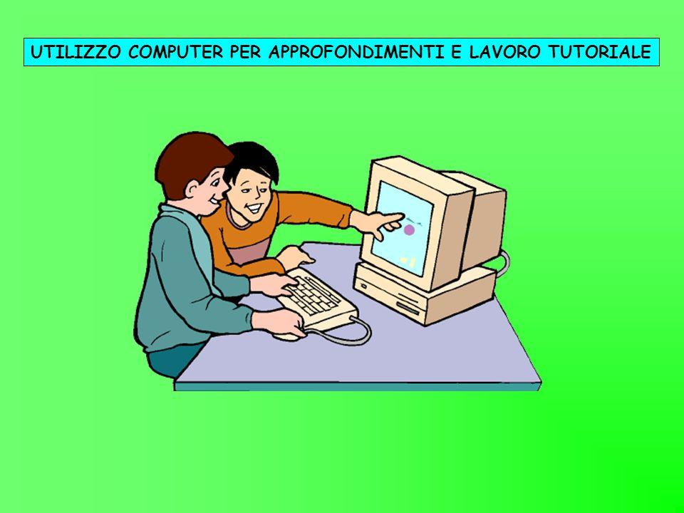 UTILIZZO COMPUTER PER APPROFONDIMENTI E LAVORO TUTORIALE
