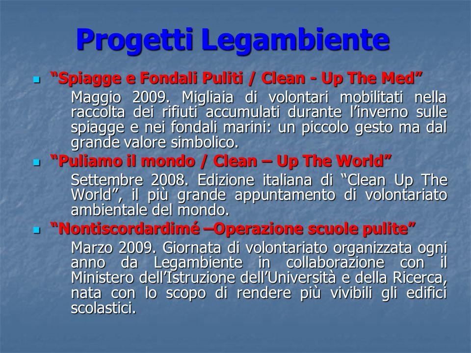 Progetti Legambiente Spiagge e Fondali Puliti / Clean - Up The Med Spiagge e Fondali Puliti / Clean - Up The Med Maggio 2009. Migliaia di volontari mo