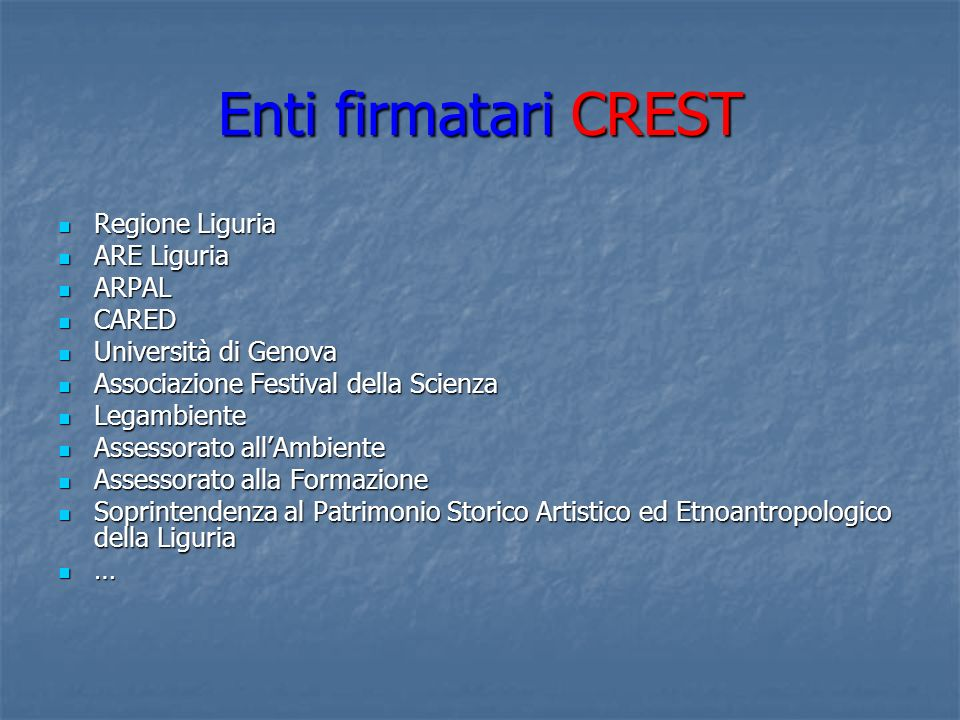 Enti firmatari CREST Regione Liguria Regione Liguria ARE Liguria ARE Liguria ARPAL ARPAL CARED CARED Università di Genova Università di Genova Associa