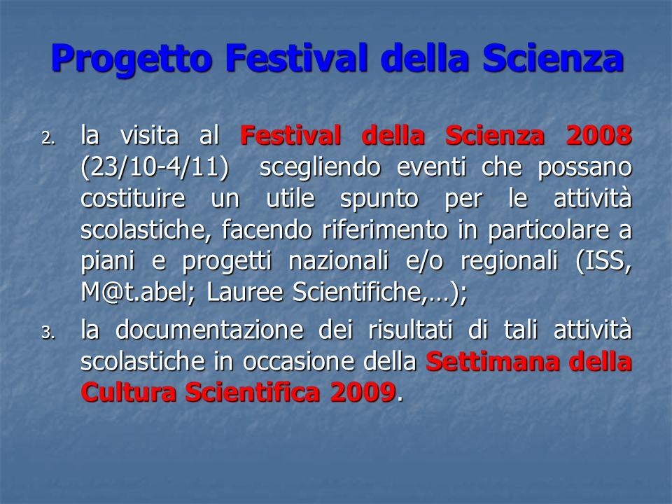Progetto Festival della Scienza 2. la visita al Festival della Scienza 2008 (23/10-4/11) scegliendo eventi che possano costituire un utile spunto per