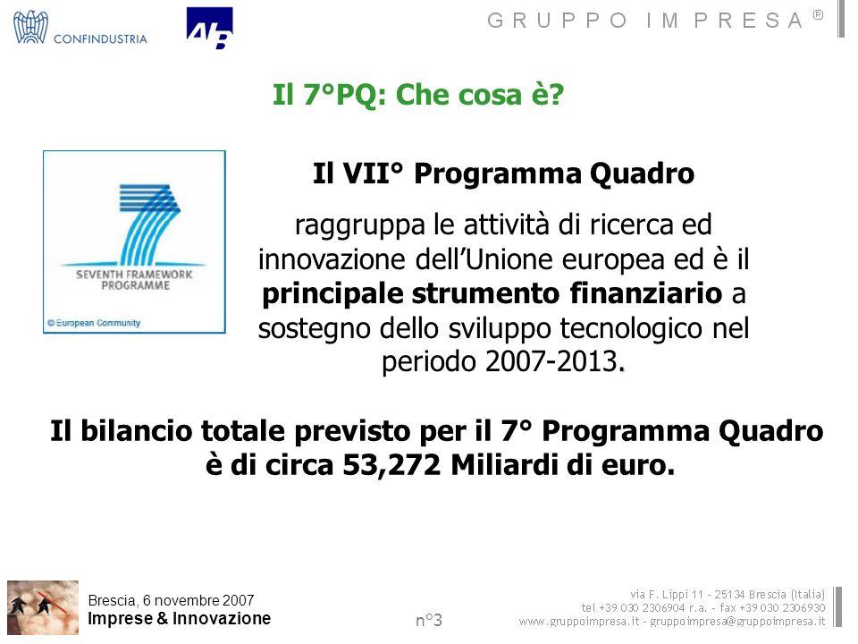 Brescia, 6 novembre 2007 Imprese & Innovazione n°3 Il VII° Programma Quadro.