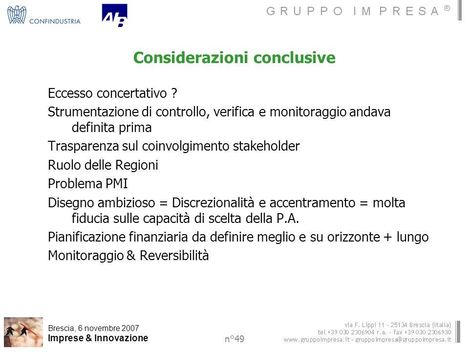 Brescia, 6 novembre 2007 Imprese & Innovazione n°49 Considerazioni conclusive Eccesso concertativo .