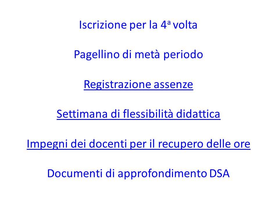 Iscrizione per la 4 a volta Pagellino di metà periodo Registrazione assenze Settimana di flessibilità didattica Impegni dei docenti per il recupero de