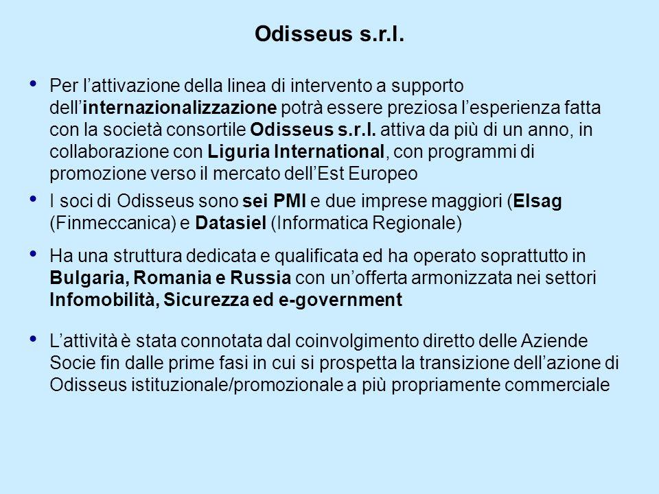 Per lattivazione della linea di intervento a supporto dellinternazionalizzazione potrà essere preziosa lesperienza fatta con la società consortile Odisseus s.r.l.