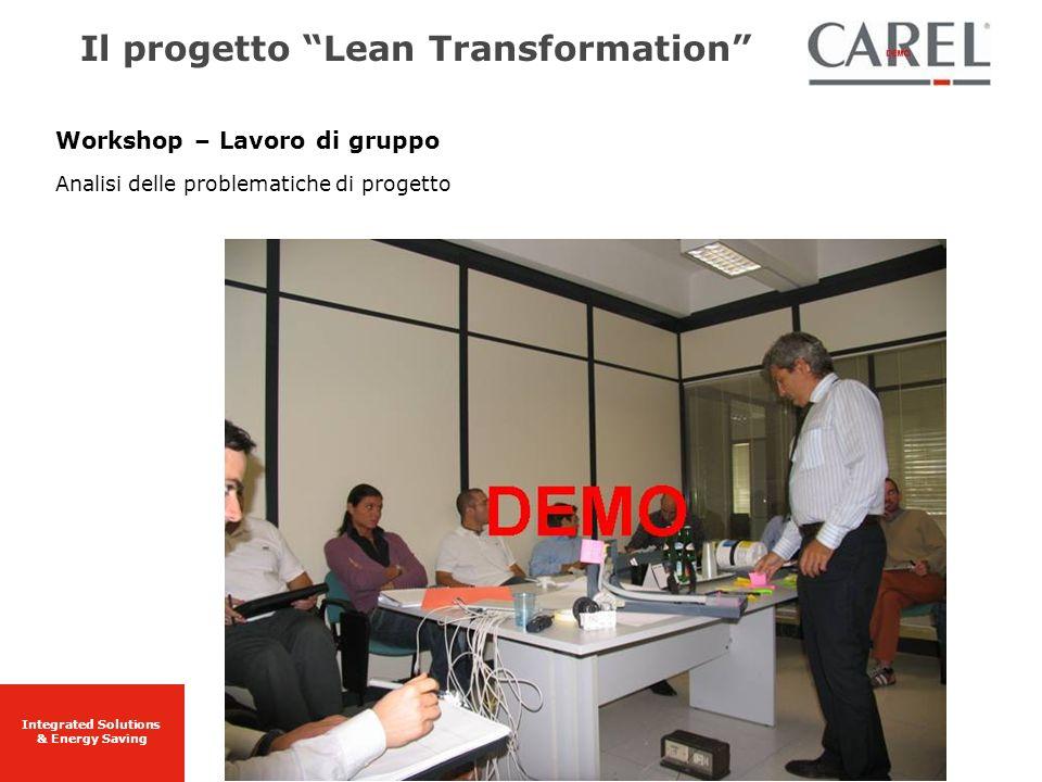 Integrated Solutions & Energy Saving Workshop – Lavoro di gruppo Analisi delle problematiche di progetto Il progetto Lean Transformation