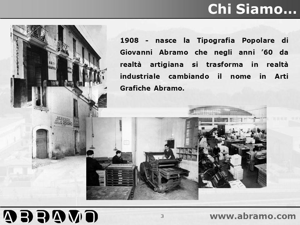 3 www.abramo.com 1908 - nasce la Tipografia Popolare di Giovanni Abramo che negli anni 60 da realtà artigiana si trasforma in realtà industriale cambi