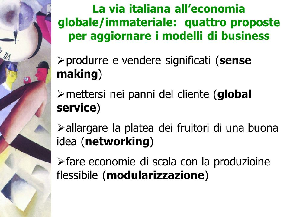 La via italiana alleconomia globale/immateriale: quattro proposte per aggiornare i modelli di business produrre e vendere significati (sense making) m