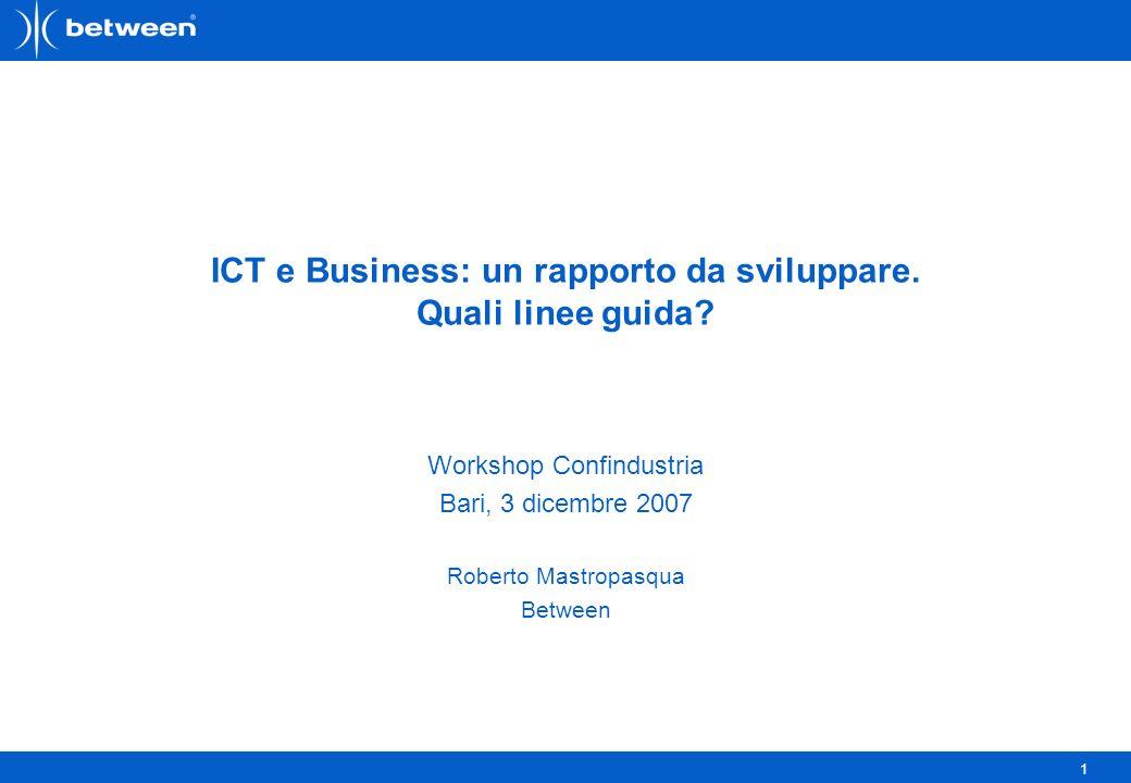 1 ICT e Business: un rapporto da sviluppare. Quali linee guida.